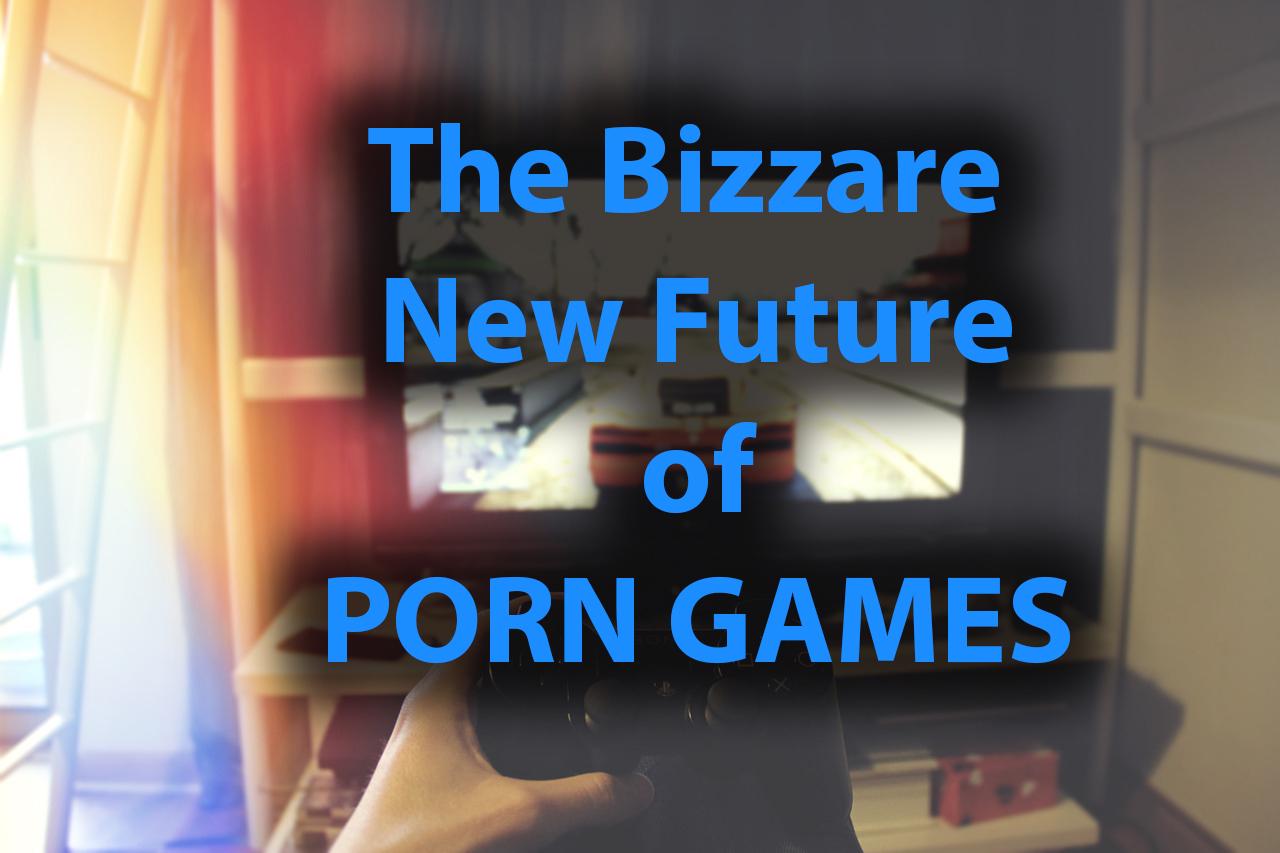 future of porn games